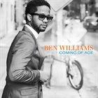 BEN WILLIAMS Coming Of Age album cover