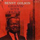 BENNY GOLSON Groovin' With Golson album cover