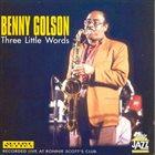 BENNY GOLSON Three Little Words album cover