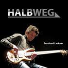 BERNHARD LACKNER Halbweg album cover