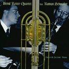 BERND REITER Bernd Reiter 4tet feat. Roman Schaller : Live at the Jazzland, Vienna album cover