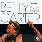 BETTY CARTER I Can't Help It album cover