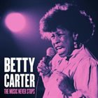 BETTY CARTER The Music Never Stops album cover
