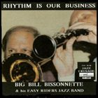 BIG BILL BISSONNETTE Rhythm Is Our Business album cover