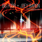 BIG FOUR Big Four + Joey Baron : Live In Mannheim 2009 album cover