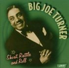BIG JOE TURNER Shout, Rattle and Roll album cover