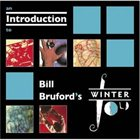 BILL BRUFORD An Introduction to Bill Bruford's Winterfold album cover