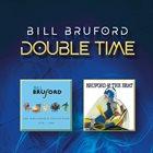 BILL BRUFORD Double Time album cover