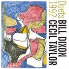 BILL DIXON Bill Dixon & Cecil Taylor : Duets 1992 album cover