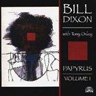 BILL DIXON Papyrus Vol. 1 album cover