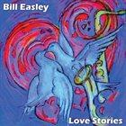 BILL EASLEY Love Stories album cover