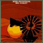BILL EASLEY Wind Inventions album cover