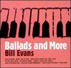 BILL EVANS (PIANO) Ballads and More album cover