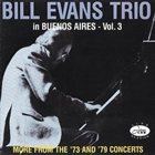 BILL EVANS (PIANO) Live in Buenos Aires Vol.3: More From '73 & '79 Concerts album cover