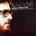 BILL EVANS (PIANO) My Foolish Heart (Live In Buenos Aires 1975) album cover