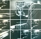 BILL EVANS (PIANO) Quiet Now (aka Trio 65/Autumn Leaves) album cover