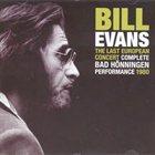BILL EVANS (PIANO) The Last European Concert, Bad Honningen album cover