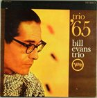 BILL EVANS (PIANO) Trio '65 album cover