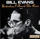 BILL EVANS (PIANO) Yesterday I Heard The Rain album cover