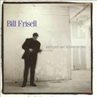 BILL FRISELL Before We Were Born album cover