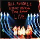 BILL FRISELL Bill Frisell / Kermit Driscoll / Joey Baron : Live Album Cover