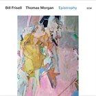 BILL FRISELL Bill Frisell / Thomas Morgan : Epistrophy album cover