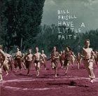 BILL FRISELL Have a Little Faith Album Cover