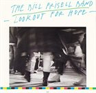 BILL FRISELL The Bill Frisell Band : Lookout For Hope album cover