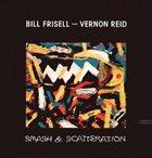BILL FRISELL Smash & Scatteration (feat. Vernon Reid) album cover