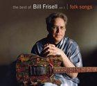 BILL FRISELL The Best of Bill Frisell, Volume 1: Folk Songs album cover