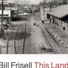 BILL FRISELL This Land album cover