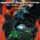 BILL LASWELL Bill Laswell & Hideo Yamaki With Josh Werner : Emergency Broadcast System album cover