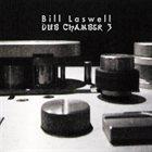 BILL LASWELL — Dub Chamber 3 album cover