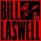 BILL LASWELL In Dub album cover
