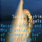 BILL LASWELL Sussan Deyhim & Bill Laswell : Shy Angels (Reconstruction and Mix Translation of