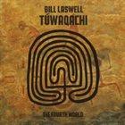 BILL LASWELL Tuwaqachi: The Fourth World album cover