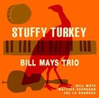 BILL MAYS Stuffy Turkey album cover