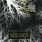 BILL POHL Solid Earth album cover