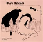 BILLIE HOLIDAY At Jazz At The Philharmonic album cover