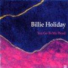 BILLIE HOLIDAY You Go to My Head album cover