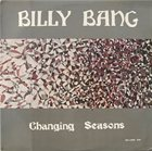 BILLY BANG Changing Seasons album cover