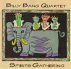 BILLY BANG Spirits Gathering album cover