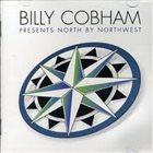 BILLY COBHAM Billy Cobham Presents North By Northwest album cover