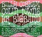 BILLY COBHAM Meeting of the Spirits: A Celebration of the Mahavishnu Orchestra (with Colin Towns / HR-Bigband) album cover