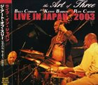 BILLY COBHAM The Art Of Three: Live in Japan 2003 album cover