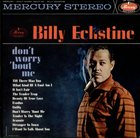 BILLY ECKSTINE Don't Worry 'bout Me album cover