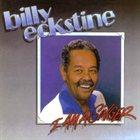 BILLY ECKSTINE I am a Singer album cover