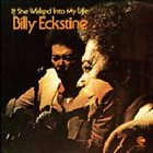BILLY ECKSTINE If She Walked into My Life album cover