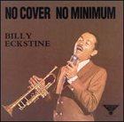 BILLY ECKSTINE No Cover, No Minimum album cover