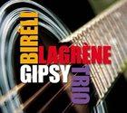 BIRÉLI LAGRÈNE Gipsy Trio album cover